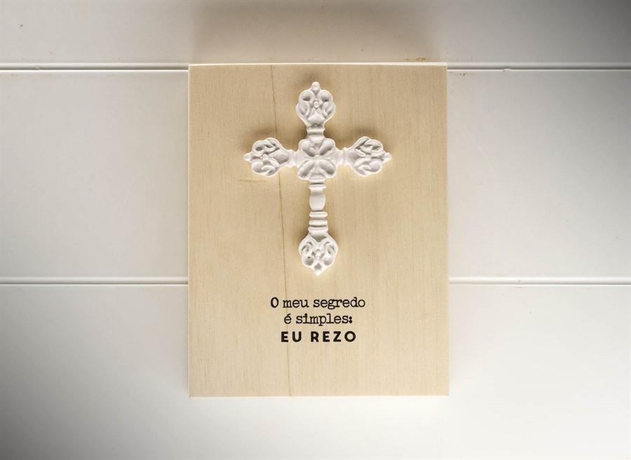 Placa Cruz O meu segredo é simples...